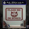 Flash Me Im Bored Decal Sticker Dark Red Vinyl 120x120