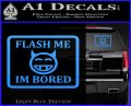 Flash Me Im Bored Decal Sticker Light Blue Vinyl 120x97