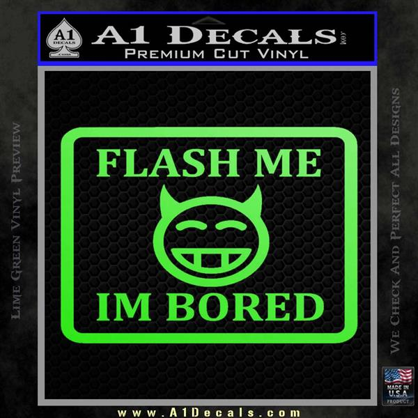 Flash Me Im Bored Decal Sticker Lime Green Vinyl
