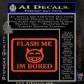 Flash Me Im Bored Decal Sticker Orange Vinyl Emblem 120x120