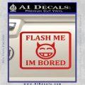 Flash Me Im Bored Decal Sticker Red Vinyl 120x120