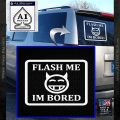 Flash Me Im Bored Decal Sticker White Vinyl Emblem 120x120