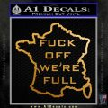 France Fuck Off We Are Full Decal Sticker Metallic Gold Vinyl 120x120