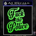Fuck The Police Decal Sticker DST Lime Green Vinyl 120x120