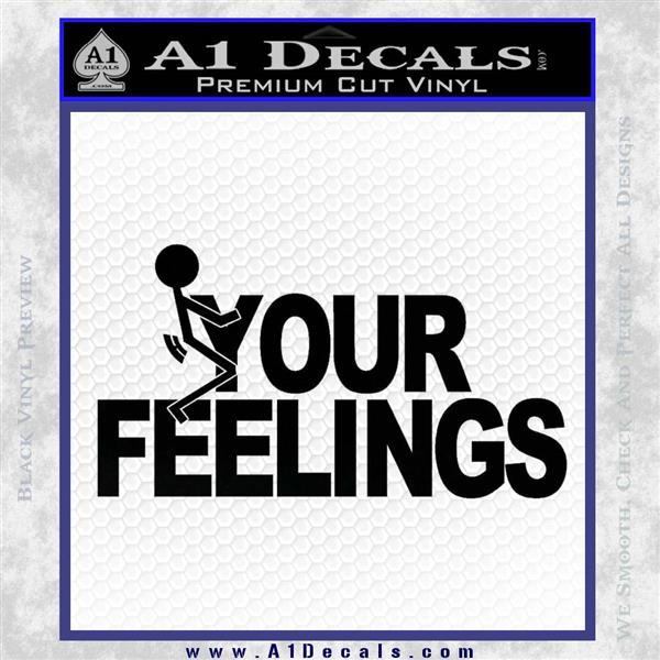 Fuck Your Feelings Decal Sticker Black Vinyl Logo Emblem