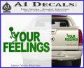 Fuck Your Feelings Decal Sticker Green Vinyl 120x97