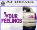 Fuck Your Feelings Decal Sticker Purple Vinyl 120x97