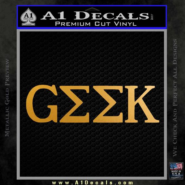 Geek in Greek Lettering Decal Sticker Frat Metallic Gold Vinyl