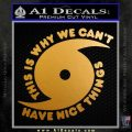 Hurricane Decal Sticker This Is Why Metallic Gold Vinyl 120x120