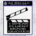 I Speak Fluent Movie Quotes Decal Sticker Black Vinyl Logo Emblem 120x120