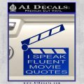 I Speak Fluent Movie Quotes Decal Sticker Blue Vinyl 120x120
