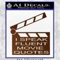 I Speak Fluent Movie Quotes Decal Sticker Brown Vinyl 120x120