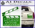 I Speak Fluent Movie Quotes Decal Sticker Green Vinyl 120x97