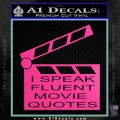 I Speak Fluent Movie Quotes Decal Sticker Hot Pink Vinyl 120x120