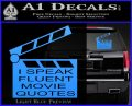 I Speak Fluent Movie Quotes Decal Sticker Light Blue Vinyl 120x97