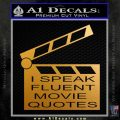 I Speak Fluent Movie Quotes Decal Sticker Metallic Gold Vinyl 120x120