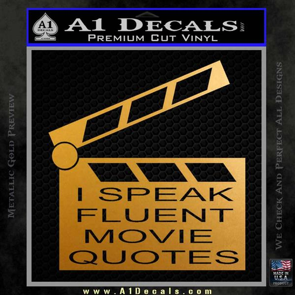 I Speak Fluent Movie Quotes Decal Sticker Metallic Gold Vinyl