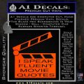 I Speak Fluent Movie Quotes Decal Sticker Orange Vinyl Emblem 120x120