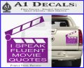 I Speak Fluent Movie Quotes Decal Sticker Purple Vinyl 120x97