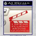 I Speak Fluent Movie Quotes Decal Sticker Red Vinyl 120x120