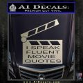 I Speak Fluent Movie Quotes Decal Sticker Silver Vinyl 120x120