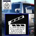 I Speak Fluent Movie Quotes Decal Sticker White Vinyl Emblem 120x120