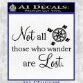 JRR Tolkien Not All Those Who Wander Are Lost Decal Sticker Black Vinyl Logo Emblem 120x120