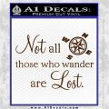 JRR Tolkien Not All Those Who Wander Are Lost Decal Sticker Brown Vinyl 120x120