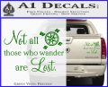 JRR Tolkien Not All Those Who Wander Are Lost Decal Sticker Green Vinyl 120x97