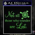 JRR Tolkien Not All Those Who Wander Are Lost Decal Sticker Lime Green Vinyl 120x120
