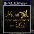JRR Tolkien Not All Those Who Wander Are Lost Decal Sticker Metallic Gold Vinyl 120x120