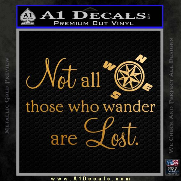 JRR Tolkien Not All Those Who Wander Are Lost Decal Sticker Metallic Gold Vinyl