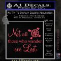 JRR Tolkien Not All Those Who Wander Are Lost Decal Sticker Pink Vinyl Emblem 120x120