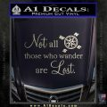 JRR Tolkien Not All Those Who Wander Are Lost Decal Sticker Silver Vinyl 120x120