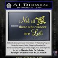 JRR Tolkien Not All Those Who Wander Are Lost Decal Sticker Yellow Vinyl 120x120