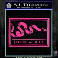 Join Or Die Flag Decal Sticker D1 Benjamin Franklin Hot Pink Vinyl 120x120
