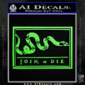 Join Or Die Flag Decal Sticker D1 Benjamin Franklin Lime Green Vinyl 120x120