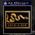 Join Or Die Flag Decal Sticker D1 Benjamin Franklin Metallic Gold Vinyl 120x120
