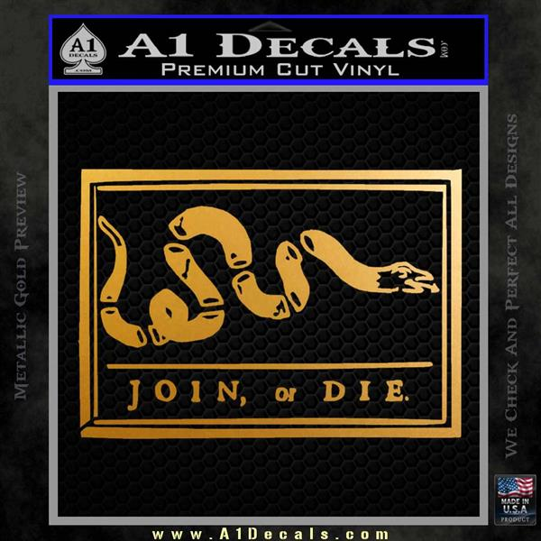Join Or Die Flag Decal Sticker D1 Benjamin Franklin Metallic Gold Vinyl