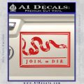 Join Or Die Flag Decal Sticker D1 Benjamin Franklin Red Vinyl 120x120