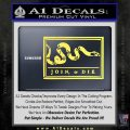 Join Or Die Flag Decal Sticker D1 Benjamin Franklin Yellow Vinyl 120x120