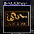 Join Or Die Flag Decal Sticker D2 Benjamin Franklin Metallic Gold Vinyl 120x120