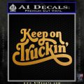 Keep On Trucking Decal Sticker Metallic Gold Vinyl 120x120