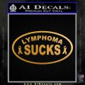 Lymphoma Sucks Decal Sticker Metallic Gold Vinyl 120x120