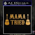 Merle Haggard Decal Sticker Mama Tried Metallic Gold Vinyl 120x120