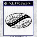 My Other Ride Is Your Girlfriend OV Decal Sticker Black Vinyl Logo Emblem 120x120