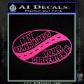 My Other Ride Is Your Girlfriend OV Decal Sticker Hot Pink Vinyl 120x120