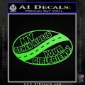 My Other Ride Is Your Girlfriend OV Decal Sticker Lime Green Vinyl 120x120
