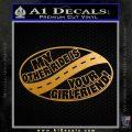 My Other Ride Is Your Girlfriend OV Decal Sticker Metallic Gold Vinyl 120x120