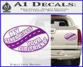 My Other Ride Is Your Girlfriend OV Decal Sticker Purple Vinyl 120x97